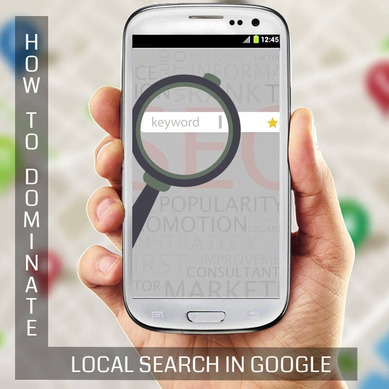 How to Dominate Local Search in Google