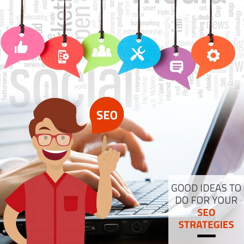 Good Ideas To Do For Your SEO Strategies